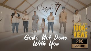 God's Not Done With You | Cover by Blessed 7 | Tauren Wells