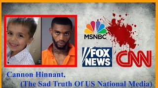 Cannon Hinnant, (The Sad Truth Of US National Media)