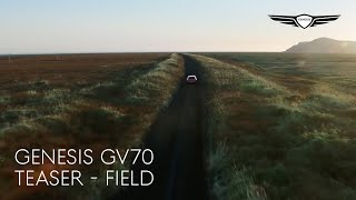 [오피셜] THE GENESIS GV70 | Teaser - Field