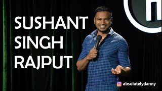 SUSHANT SINGH RAJPUT | STAND-UP COMEDY BY DANIEL FERNANDES