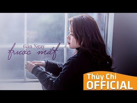 Gần Ngay Trước Mắt | Thùy Chi | Official Music Video
