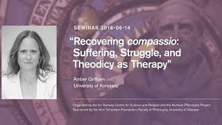 "Amber Griffioen: ""Recovering Compassio: Suffering, Struggle, and Theodicy as Therapy"""