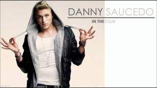 Danny Saucedo - In The Club