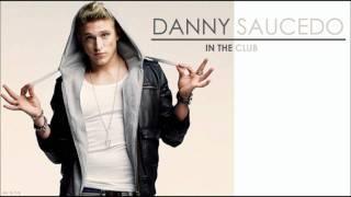 Danny Saucedo - In The Club