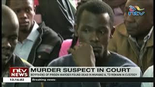 Boyfriend of Pauline Wangari, the murdered prison warder in Murang'a, to remain in custody