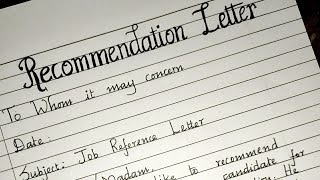 Writing a letter of Recommendation/Formal letter writing/Neat handwriting/Job Reference Letter