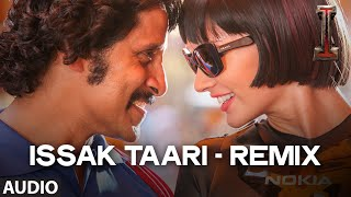 'Issak Taari - Remix' FULL AUDIO Song 'I'