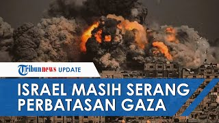 Masih Gencarkan Serangan Udara, Ribuan Tentara Israel Dikerahkan ke Perbatasan Gaza