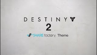 Destiny 2 SHAREfactory™ Theme (PS4)