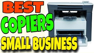 Best Copier Machines For Small Business - Top 4 Best Copier Machine For Small Business 2020