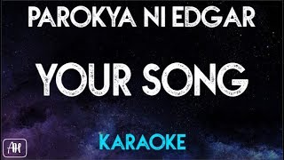 Parokya ni Edgar - Your Song [One and Only You] (Karaoke)