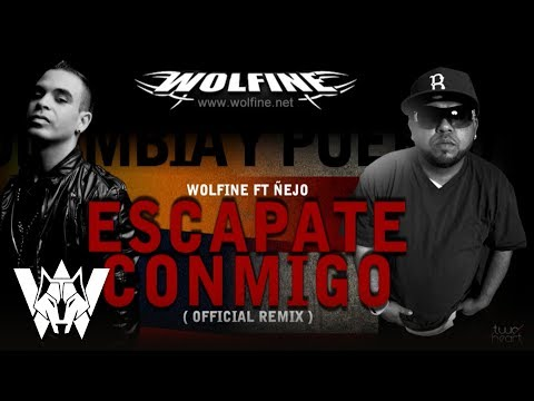 Escapate Conmigo (Remix) - Wolfine ft Ñejo