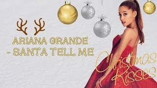 Ariana Grande - Santa Tell Me (Lyrics)