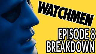 WATCHMEN Episode 8 Breakdown! New Theories and Easter Eggs!
