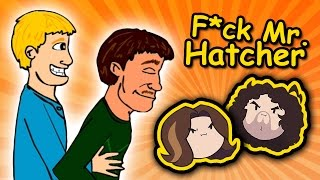 F*** Mr. Hatcher - Game Grumps