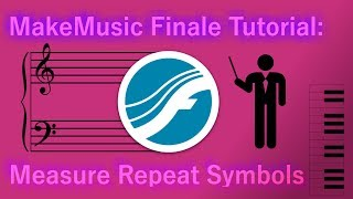 MakeMusic Finale Tutorial: Measure Repeat Symbols