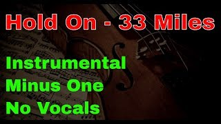 Hold On - 33 Miles Instrumental with Lyrics (Minus One) No Vocals Karaoke
