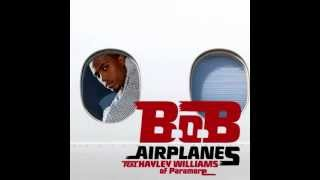 B.o.B - Airplanes FT. Hayley Williams & Eminem