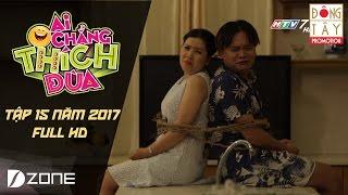Trộm Tham Ăn l Ai Chẳng Thích Đùa 2017 l Tập 15 Full (16/4/2017)