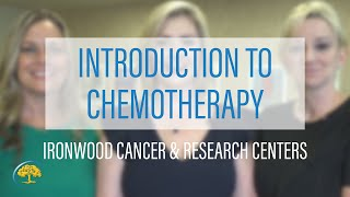 Introduction to Chemotherapy | Ironwood Cancer & Research Centers