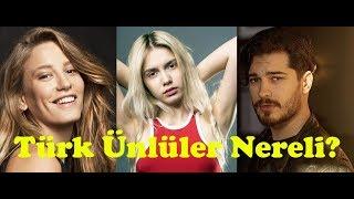 Türk Ünlüler Nereli?
