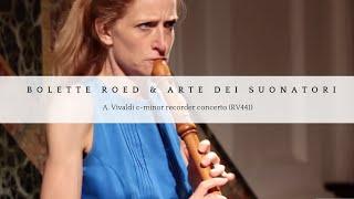 A. Vivaldi - c-minor recorder concerto (RV441), Bolette Roed & Arte dei Suonatori