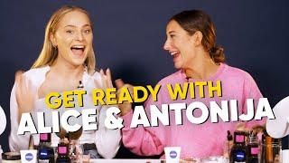 GET READY WITH ALICE FT. ANTONIJA MANDIR