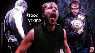 Dean Ambrose | Good Years