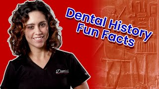 Fun Facts About Dental History