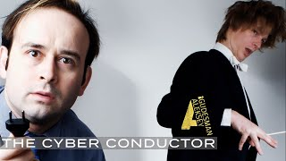The Cyber Conductor