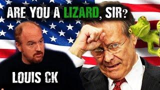 Louis CK: Mr. Rumsfeld, are you a lizard? (call)