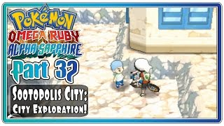 Pokemon Omega Ruby and Alpha Sapphire - Part 32: Sootopolis City | City Exploration!  (FaceCam)