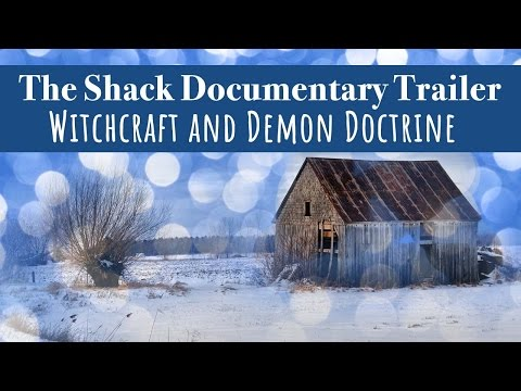 Watch The Shack Documentary (Trailer) Witchcraft and Demon Doctrine