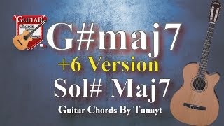 ★G#Maj 7 ★ How To Play G# Maj7 Chord On Guitar | Sol# Maj 7 Akoru Gitarda Nasıl Basılır ?