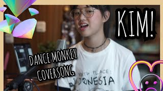TONES AND I   Dance Monkey (KIM! Cover)