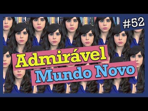 ADMIRÁVEL MUNDO NOVO, DE ALDOUS HUXLEY (#52)
