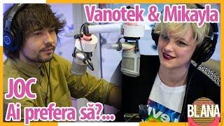 "VANOTEK & MIKAYLA Joacă ""AI PREFERA SA?..."" | #DimineataBlana"