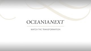Oceania Cruises: OceaniaNEXT - Re-inspiration Reveal