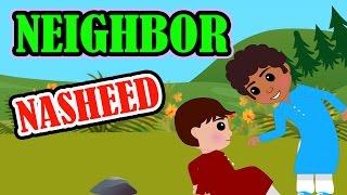Neighbor   Nasheed   Islamic Song   Islamic Cartoon   Islamic Kids Videos   Story for Children