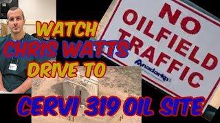 WATCH CHRIS WATTS DRIVE TO CERVI 319 | ANADARKO OIL SITE