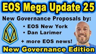 🔵 EOS Mega Update 25 - EOS New York & Dan Larimer's new governance proposals + More