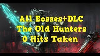 Bloodborne: Worlds First All Bosses+DLC 0 Hit Run