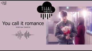 [Thai ver.] You call it romance   K.Will feat. Davichi - Rainy_Gray