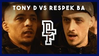 TONY D VS RESPEK BA | Don