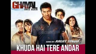 Khuda Hai Tere Andar - Ghayal Once Again (Arijit Singh) song