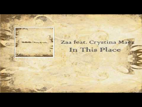 Zaa ft. Crystina Maez - In This Place [Remixes]