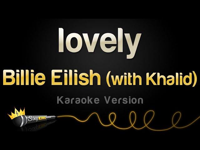 Billie Eilish - lovely (with Khalid) (Karaoke Version)