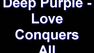 Deep Purple - Love Conquers All
