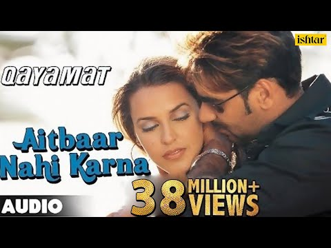 Download Aitbaar Nahi Karna - Full Song | Qayamat | Ajay Devgan &  Neha Dhupia | 90's Bollywood Romantic Song HD Mp4 3GP Video and MP3