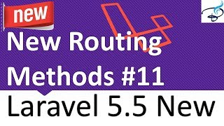 Laravel 5.5 New Features - New Routing Methods #11